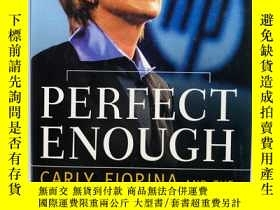 二手書博民逛書店Perfect罕見Enough: Carly Fiorina a