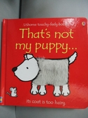 【書寶二手書T3/少年童書_KOJ】That s Not My Puppy-Its Coat Is Too Hairy_Watt, Fiona
