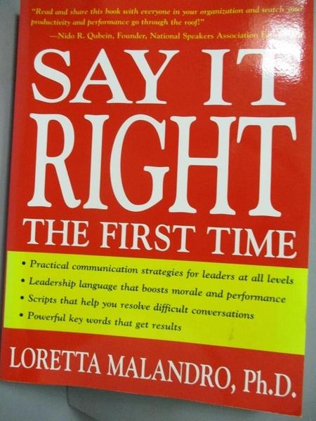 【書寶二手書T3/財經企管_CJH】Say It Right the First Time_Loretta Maland