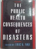 【書寶二手書T9/原文小說_QJA】The Public Health Consequences of Disaster