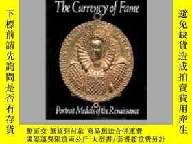 二手書博民逛書店The罕見Currency of Fame: Portrait Medals of the Renaissance