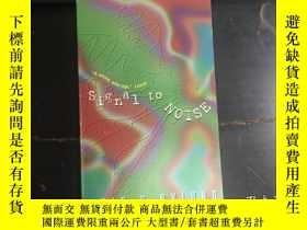 二手書博民逛書店Signal罕見To NoiseY270271 Eric S.N