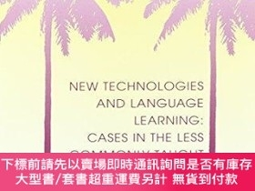 二手書博民逛書店New罕見Technologies And Language Learning Cases In The Less