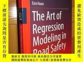 二手書博民逛書店The罕見Art of Regression Modeling in Road Safety 【詳見圖】Y25