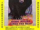 二手書博民逛書店EVERY罕見AUTUMN COMES THE BEAR【平裝】16開Y10249 Jim Arnosky
