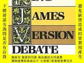 二手書博民逛書店The罕見King James Version Debate-詹姆斯國王版辯論Y436638 D. A. Ca