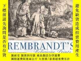 二手書博民逛書店Rembrandt s罕見Religious Prints: T