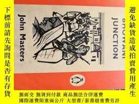 二手書博民逛書店BHOWANI罕見JUNCTION BY JOHN MASTERSY249841 JOHN MASTERS P