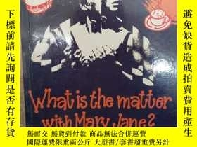 二手書博民逛書店WHAT罕見IS THE MATTER WITH MARY JA