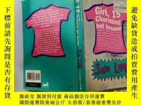 二手書博民逛書店Girl,罕見15 Charming but Insane:女孩,15歲,迷人但瘋狂Y200392