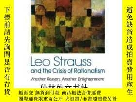 二手書博民逛書店【罕見】Leo Strauss And The Crisis Of Rationalism: Another Re