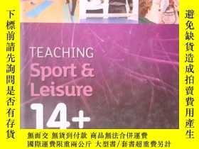 二手書博民逛書店Teaching罕見Sport & Leisure 14+Y15