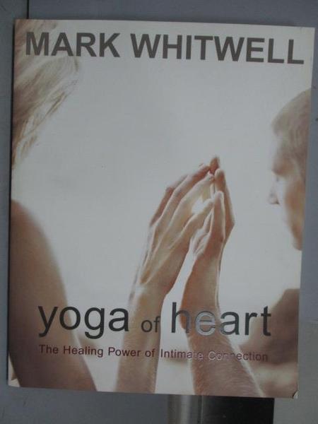【書寶二手書T8/體育_PGI】Yoga of Heart_Mark Whitwell
