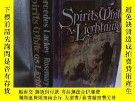二手書博民逛書店罕見實拍;Spirits White as Lightning》