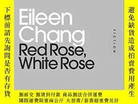 二手書博民逛書店Red罕見Rose, White Rose【張愛玲《紅玫瑰,白玫