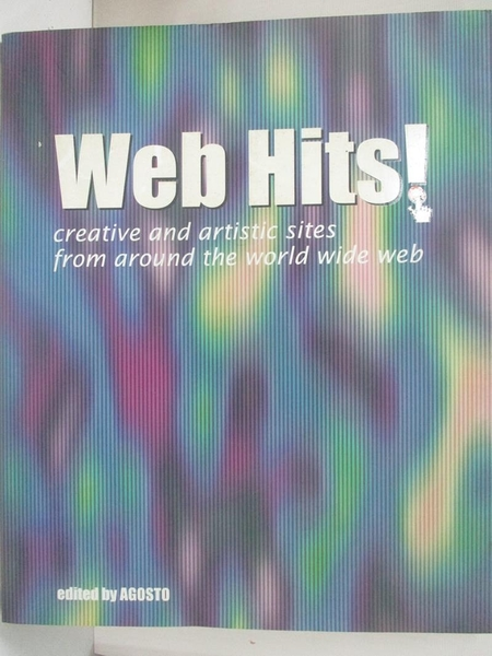 【書寶二手書T9/財經企管_D3B】Web hits! : creative and artistic sites from around the world wide web_AGOSTO