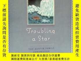 二手書博民逛書店Troubling罕見a Star: The Austin Fa