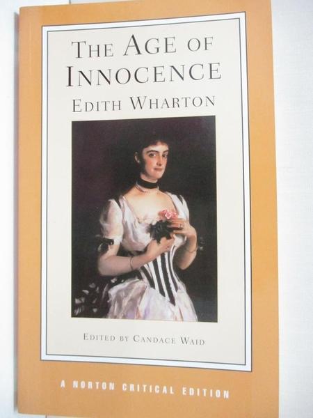 【書寶二手書T1/歷史_J9V】The Age of Innocence: Authoritative Text, Background and…