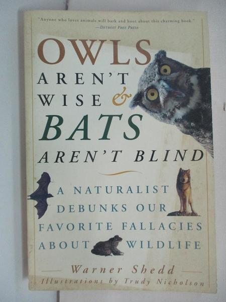 【書寶二手書T1/動植物_EAU】Owls Aren't Wise & Bats Aren't Blind: A Naturalist…