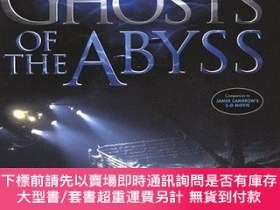 二手書博民逛書店Ghosts罕見Of The Abyss: A Journey Into The Heart Of The Tit