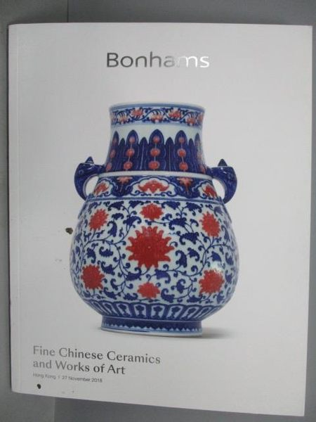 【書寶二手書T1/收藏_PPE】Bonhams_Fine Chinese Ceramics…2018/11/27