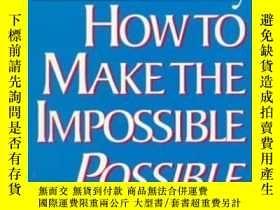 二手書博民逛書店How罕見To Make The Impossible PossibleY256260 Robert Anth