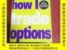 二手書博民逛書店how罕見i trade optionsY8088 Jon Na