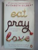 【書寶二手書T7/原文小說_ASD】Eat, Pray, Love_ELIZABETH GILBERT