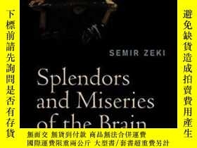 二手書博民逛書店Splendors罕見And Miseries Of The BrainY364682 Semir Zeki
