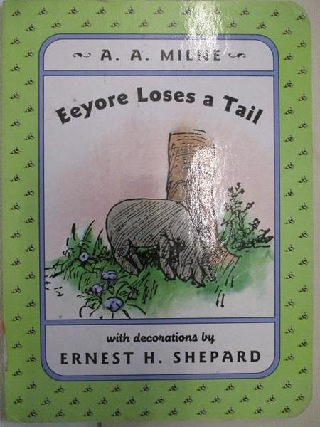 【書寶二手書T1/少年童書_BOZ】Eeyore Loses a Tail