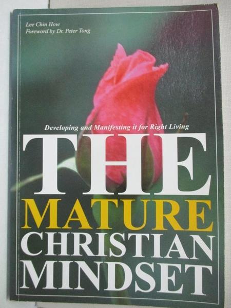 【書寶二手書T1/宗教_IVU】The mature christian mindset : developing and manifesting it for roght living_Lee Chin How