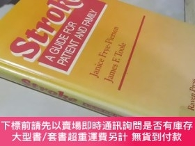 二手書博民逛書店Stroke:A罕見Guide for patient and family(大32開精裝 英文原版)中風:患者和