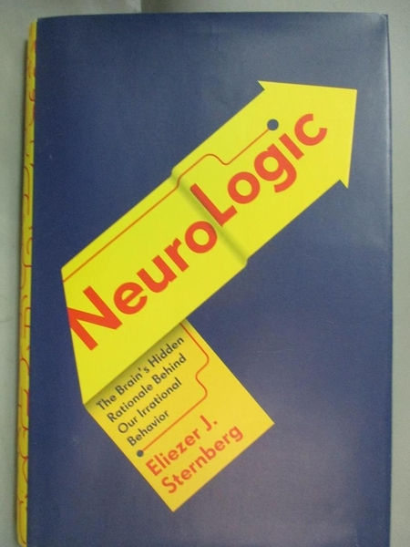 【書寶二手書T1/心理_QOF】NeuroLogic-The Brain s Hidden Rationale..._Sternberg