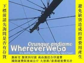 二手書博民逛書店Wherever罕見We GoY364682 Hou Hanru 5continents 出版2008