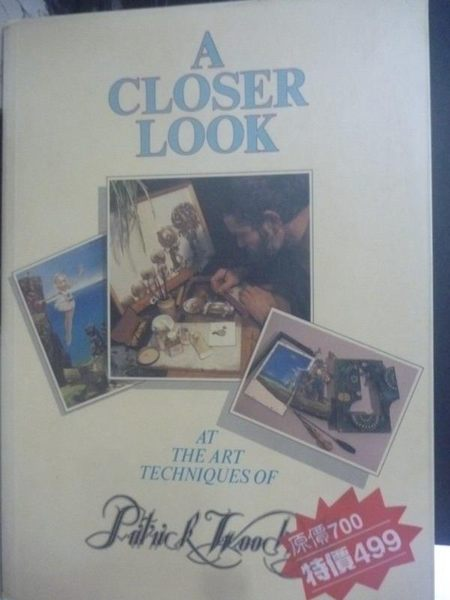 【書寶二手書T6/藝術_XFX】A Closer Look_Patrick Woodroffe