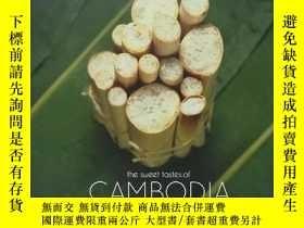二手書博民逛書店the罕見sweet tastes of cambodiaY22565 不祥 不祥 ISBN:97899963