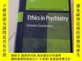 二手書博民逛書店Ethics罕見in Psychiatry: European