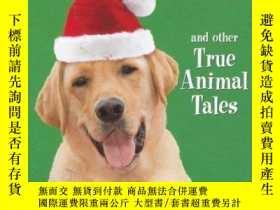 二手書博民逛書店The罕見Dog Who Saved Christmas and Other True Animal Tales-