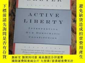 二手書博民逛書店活的自由:民主憲法解釋罕見Active Liberty: Interpreting Our Democratic