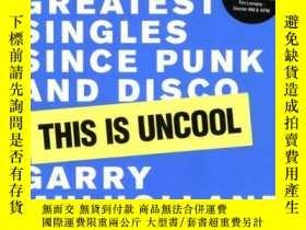二手書博民逛書店This罕見Is Uncool : The 500 Greatest Singles Since Punk And