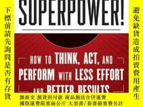 二手書博民逛書店Superpower:罕見How to Think, Act, and Perform with Less Eff