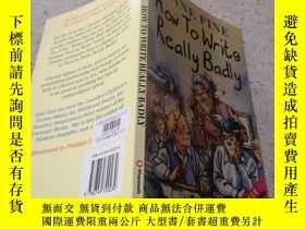 二手書博民逛書店how罕見to write really badly 怎麽寫得 很差Y200392