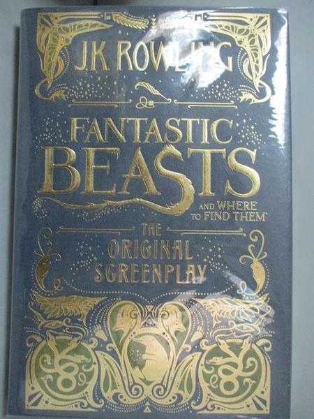 【書寶二手書T2/原文小說_MFO】Fantastic Beasts and Where to Find Them-The Original Screenplay_Rowling, J. K.