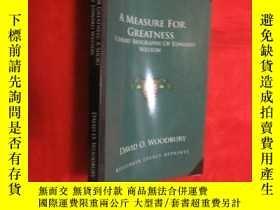 二手書博民逛書店A罕見Measure for Greatness: A Short Biography of Edward Wes