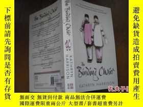 二手書博民逛書店The罕見Binding ChairY205889 出版2001