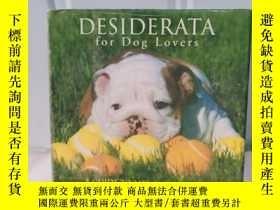二手書博民逛書店實物拍照;DESIDERATA罕見FOR DOG LOVERSY