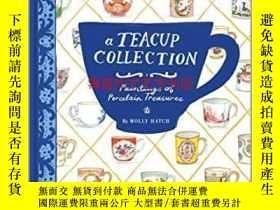 二手書博民逛書店A罕見Teacup Collection: Paintings of Porcelain TreasuresY
