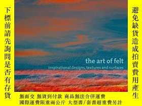 二手書博民逛書店The罕見Art of Felt: Inspirational