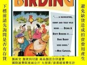 二手書博民逛書店Down罕見and Dirty Birding: From the Sublime to the Ridiculo