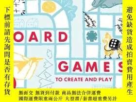 二手書博民逛書店Board罕見Games to Create and Play:創建和玩的棋盤遊戲100多種遊戲Y366883